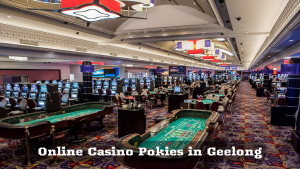 Online Casino Pokies in Geelong