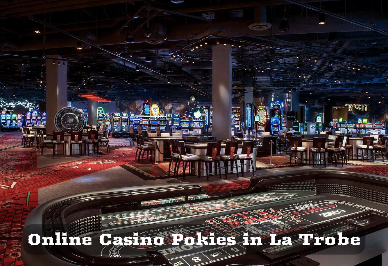 Online Casino Pokies in La Trobe